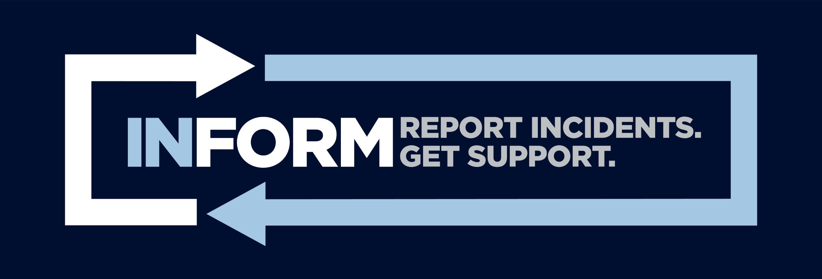 InForm. Report Incidents. Get Support.